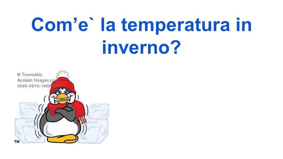Com'e` la temperatura in inverno