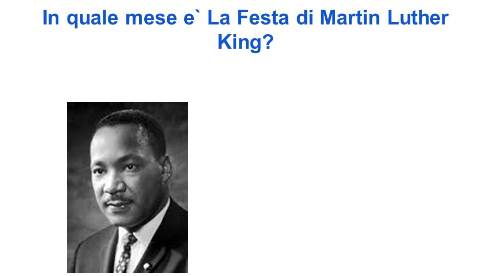 In quale mese e` La Festa di Martin Luther King