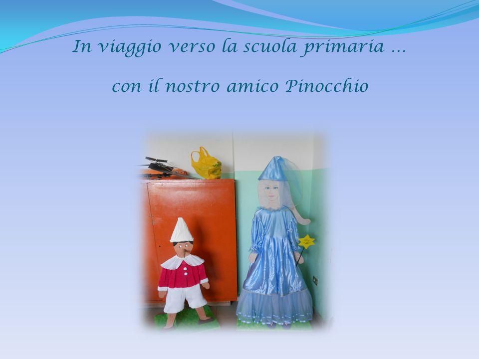 In viaggio verso la scuola primaria … con il nostro amico Pinocchio