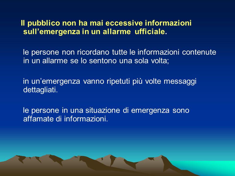 Il pubblico non ha mai eccessive informazioni sull'emergenza in un allarme ufficiale.