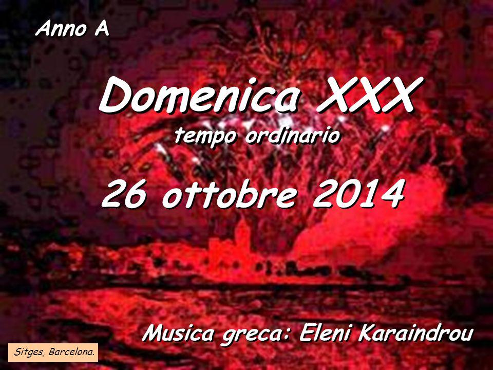 Domenica XXX 26 ottobre 2014 tempo ordinario Anno A