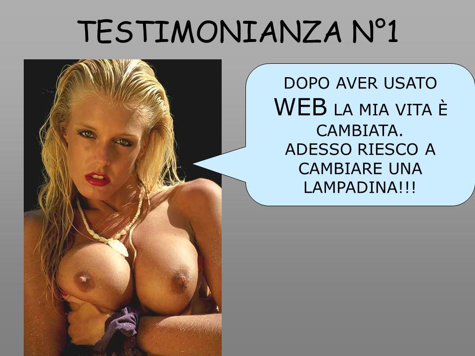TESTIMONIANZA N°1 DOPO AVER USATO WEB LA MIA VITA È CAMBIATA.