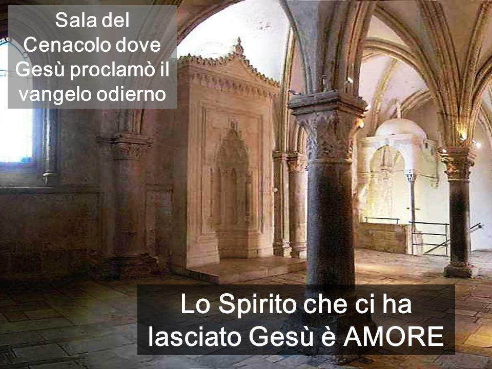 Lo Spirito che ci ha lasciato Gesù è AMORE