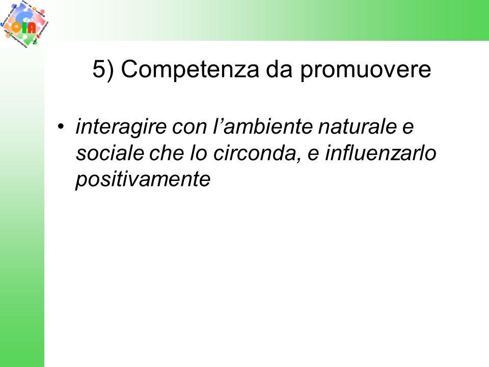 5) Competenza da promuovere