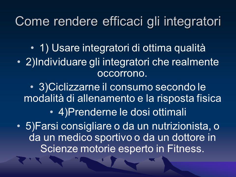 Come rendere efficaci gli integratori