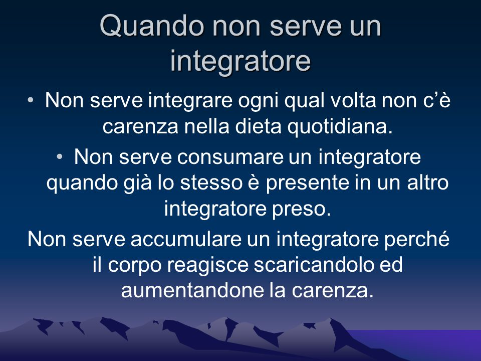 Quando non serve un integratore