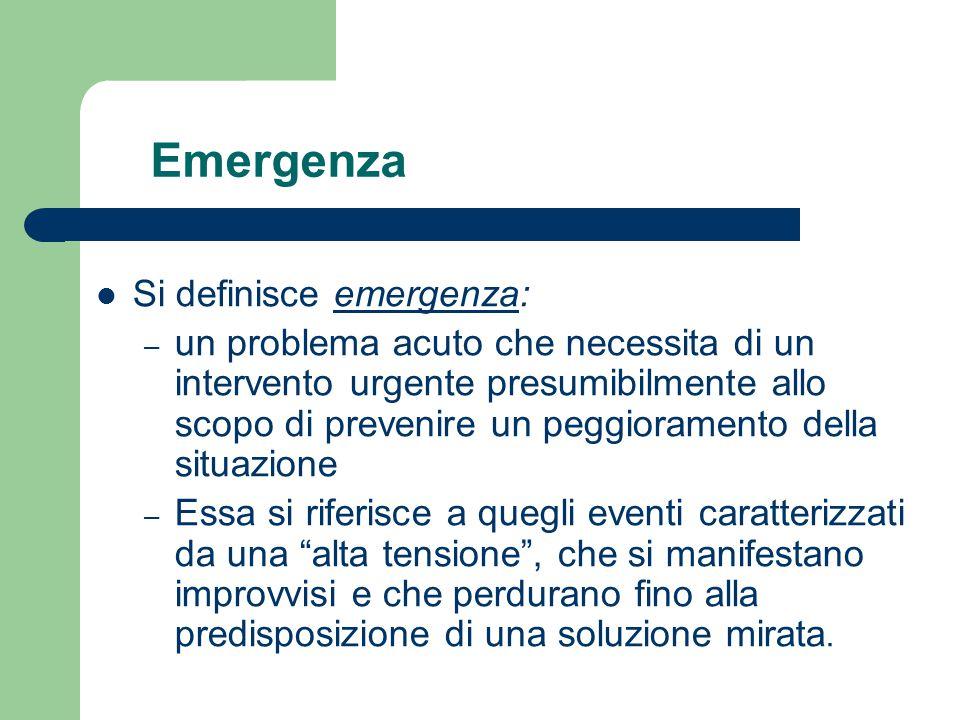 Emergenza Si definisce emergenza: