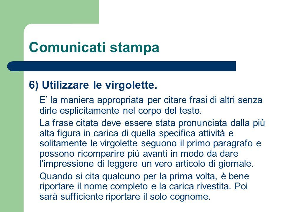 Comunicati stampa 6) Utilizzare le virgolette.