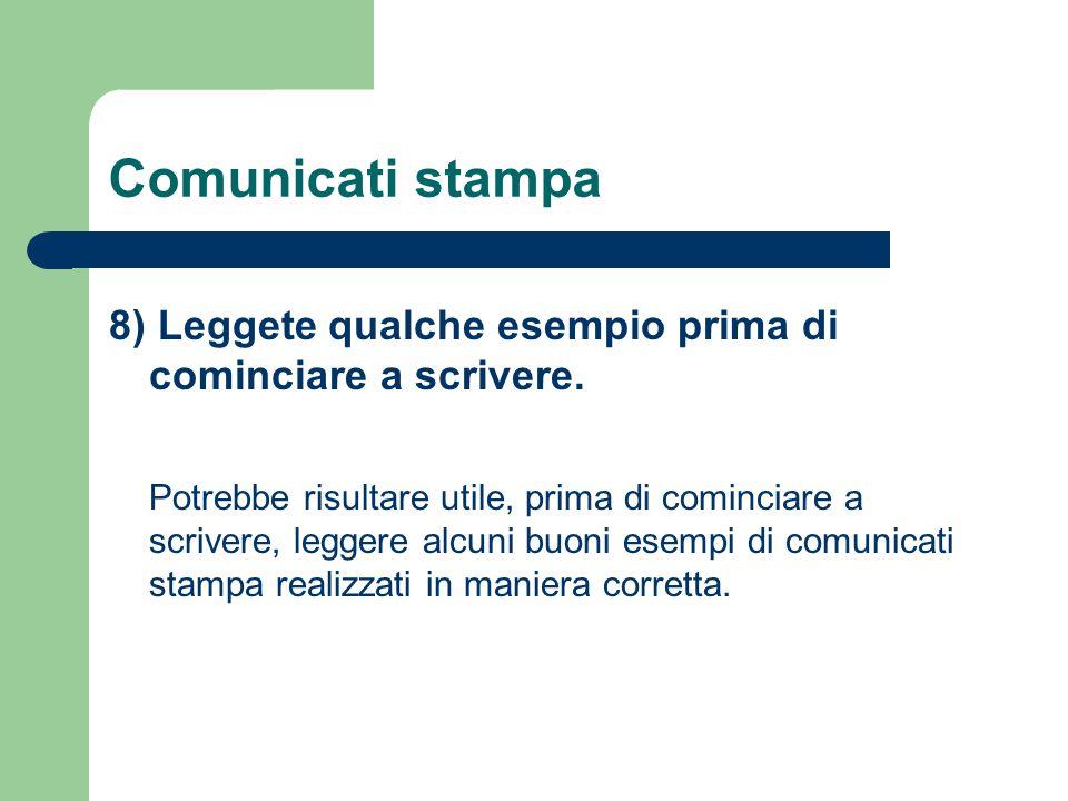 Comunicati stampa 8) Leggete qualche esempio prima di cominciare a scrivere.
