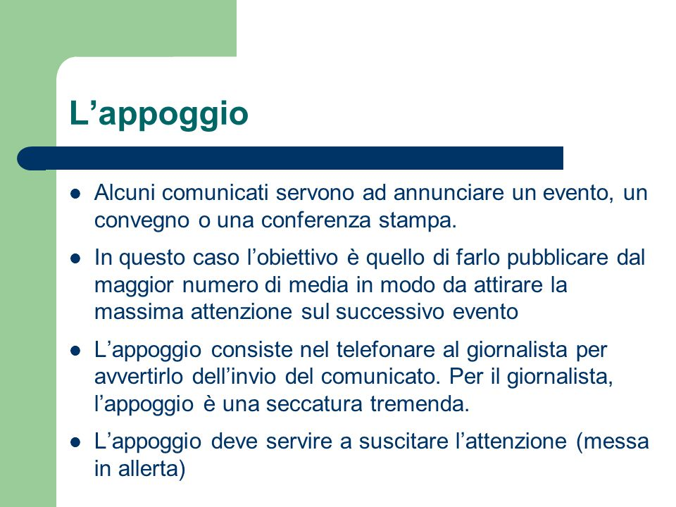L'appoggio Alcuni comunicati servono ad annunciare un evento, un convegno o una conferenza stampa.