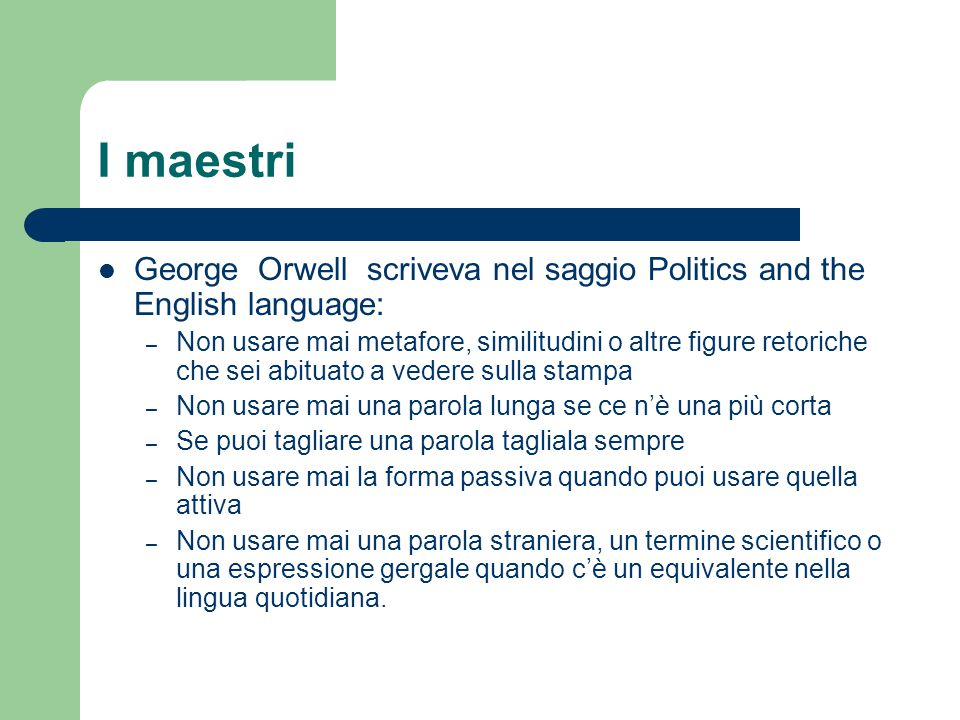 I maestri George Orwell scriveva nel saggio Politics and the English language: