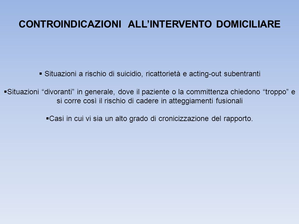 CONTROINDICAZIONI ALL'INTERVENTO DOMICILIARE