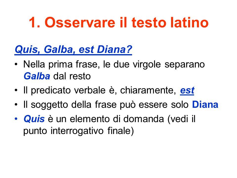 1. Osservare il testo latino