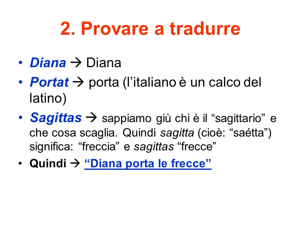 2. Provare a tradurre Diana  Diana