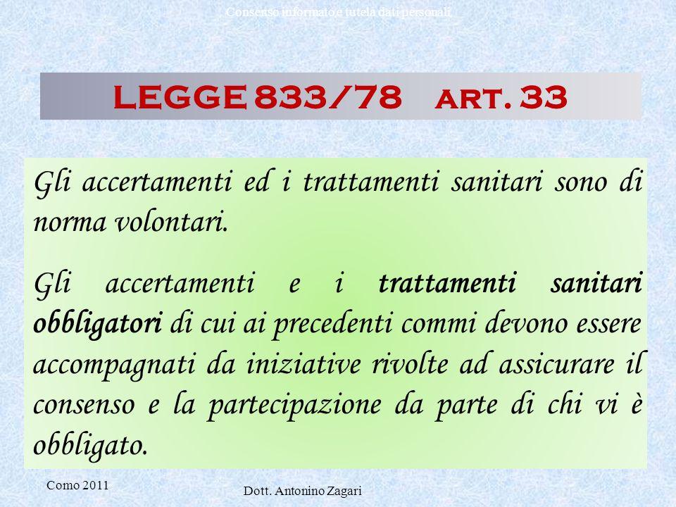 LEGGE 833/78 art. 33 Gli accertamenti ed i trattamenti sanitari sono di norma volontari.