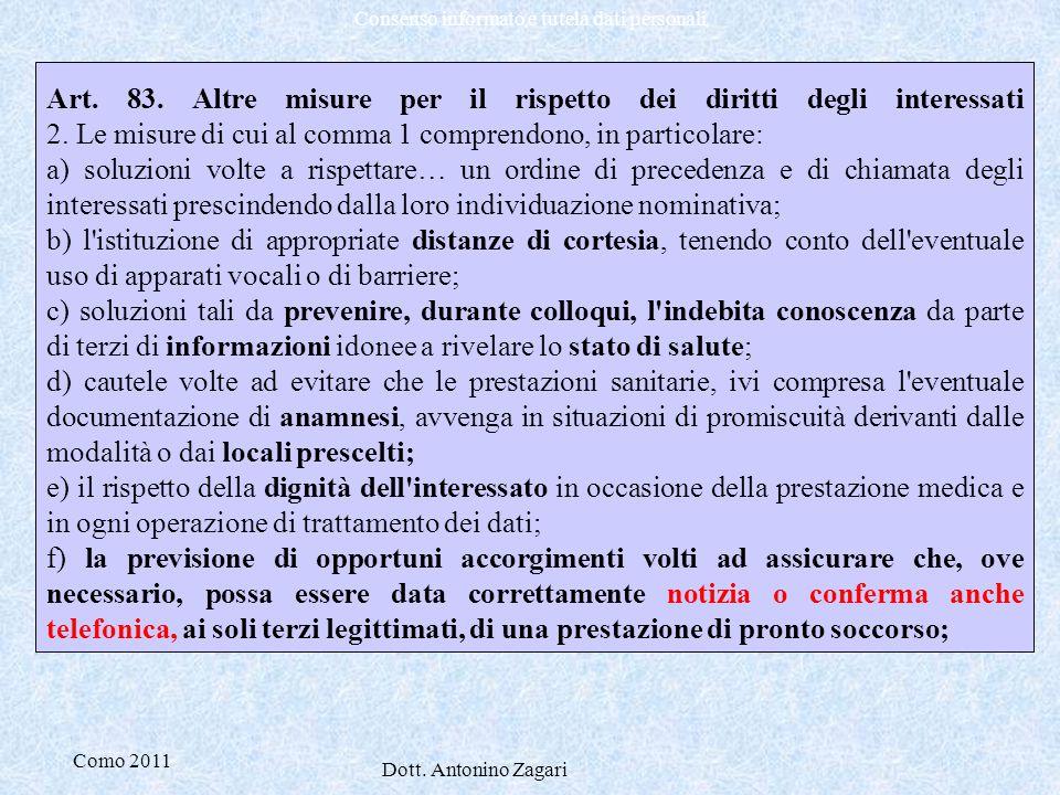 Art. 83. Altre misure per il rispetto dei diritti degli interessati 2. Le misure di cui al comma 1 comprendono, in particolare: