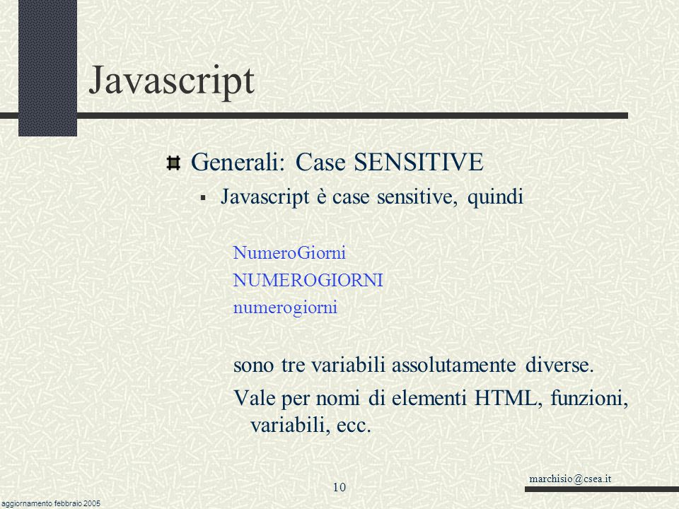 Javascript Generali: Case SENSITIVE