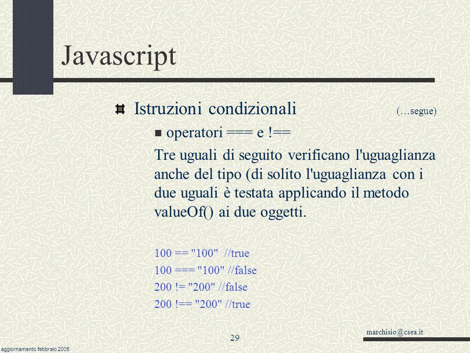 Javascript Istruzioni condizionali (…segue) operatori === e !==