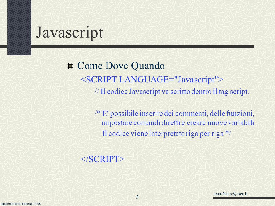 Javascript Come Dove Quando <SCRIPT LANGUAGE= Javascript >