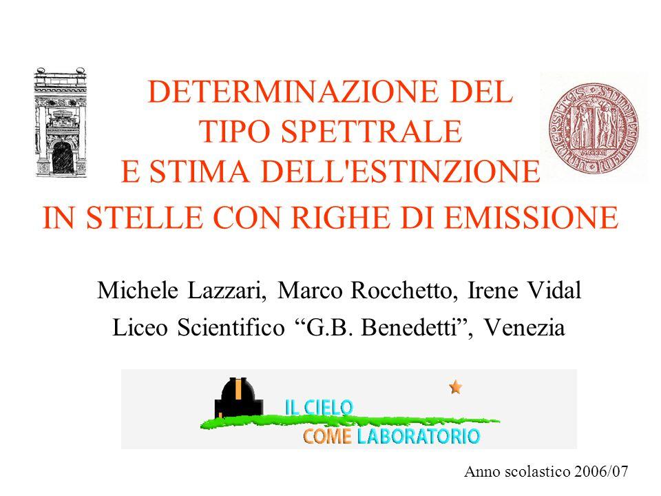 DETERMINAZIONE DEL TIPO SPETTRALE E STIMA DELL ESTINZIONE IN STELLE CON RIGHE DI EMISSIONE