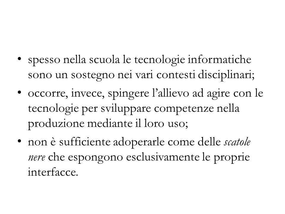 spesso nella scuola le tecnologie informatiche sono un sostegno nei vari contesti disciplinari;