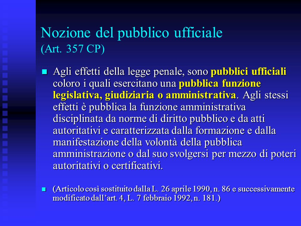 Nozione del pubblico ufficiale (Art. 357 CP)