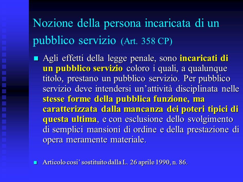 Nozione della persona incaricata di un pubblico servizio (Art. 358 CP)