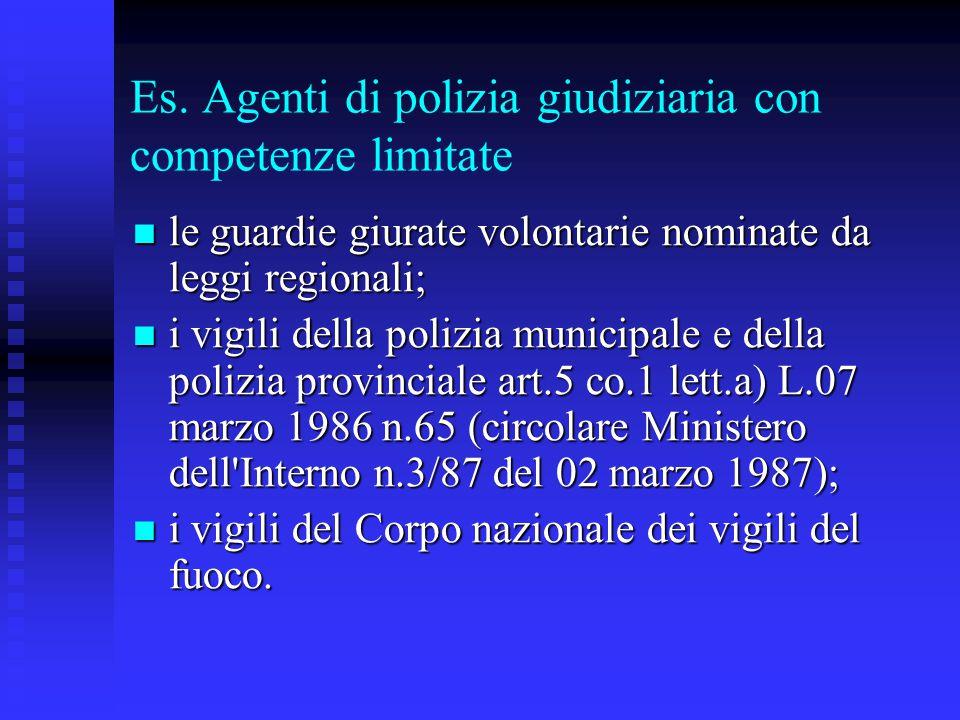 Es. Agenti di polizia giudiziaria con competenze limitate