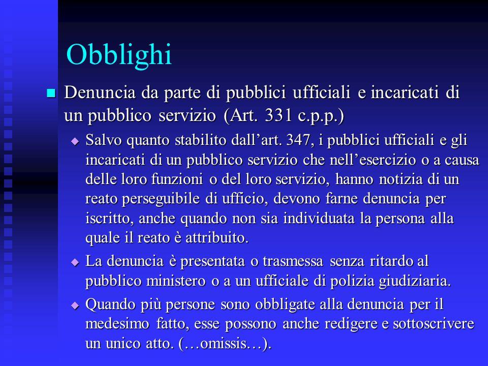 Obblighi Denuncia da parte di pubblici ufficiali e incaricati di un pubblico servizio (Art. 331 c.p.p.)