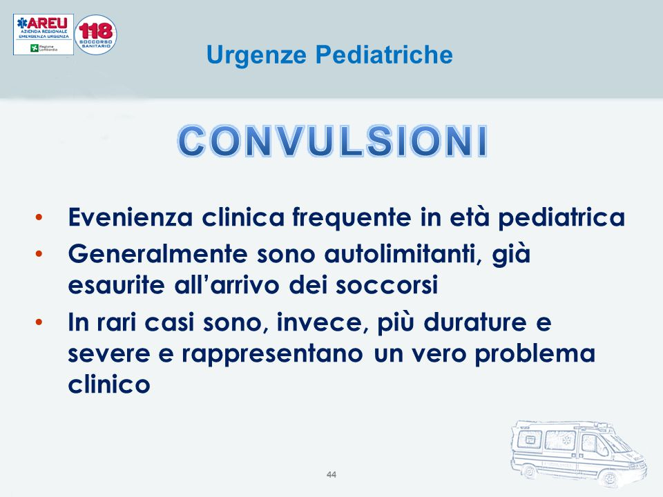 CONVULSIONI Evenienza clinica frequente in età pediatrica