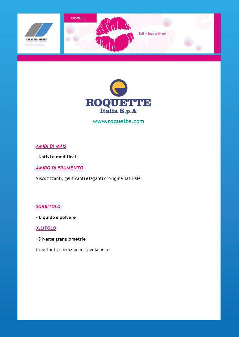 www.roquette.com AMIDI DI MAIS AMIDO DI FRUMENTO SORBITOLO XILITOLO