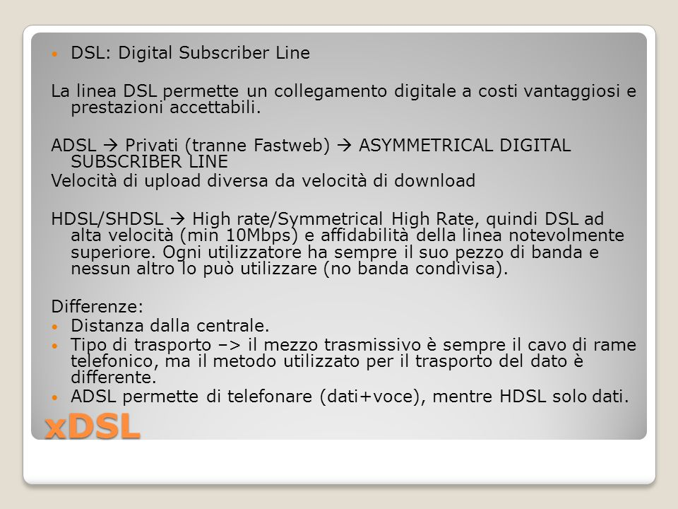 xDSL DSL: Digital Subscriber Line