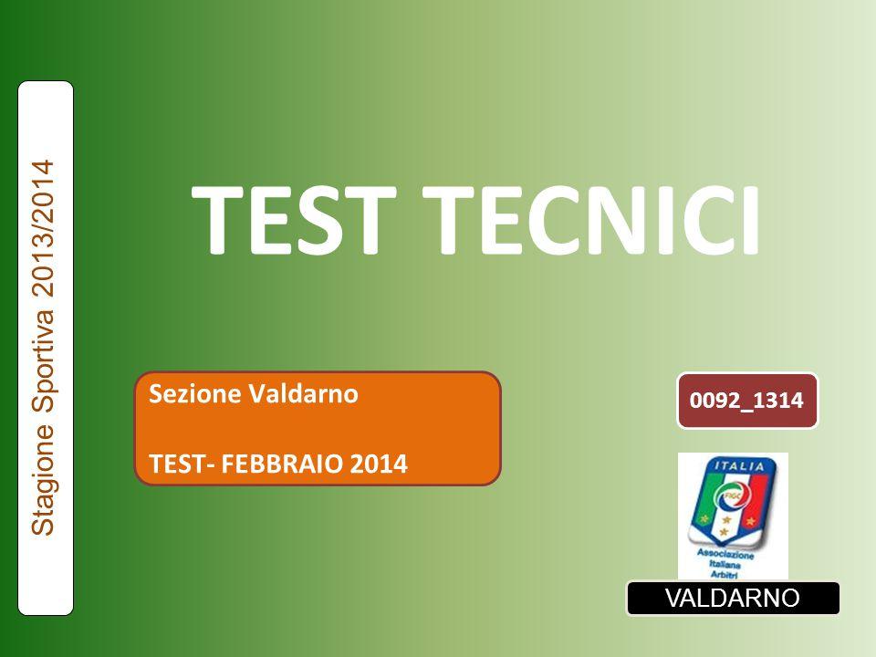 TEST TECNICI Stagione Sportiva 2013/2014 Sezione Valdarno