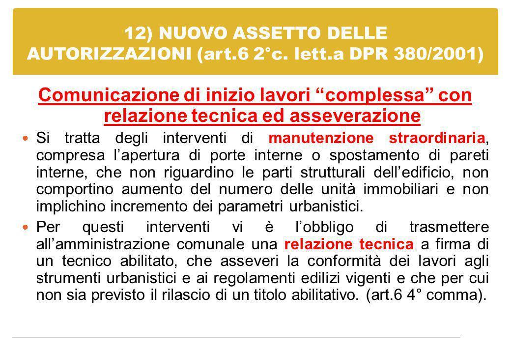 12) NUOVO ASSETTO DELLE AUTORIZZAZIONI (art. 6 2°c. lett