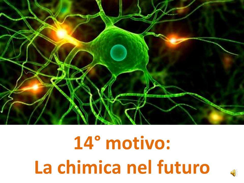 14° motivo: La chimica nel futuro