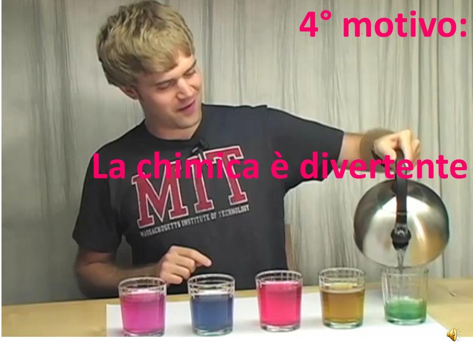 4° motivo: La chimica è divertente