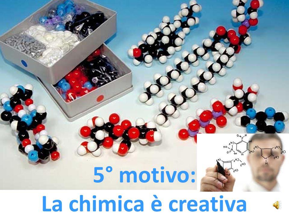 5° motivo: La chimica è creativa