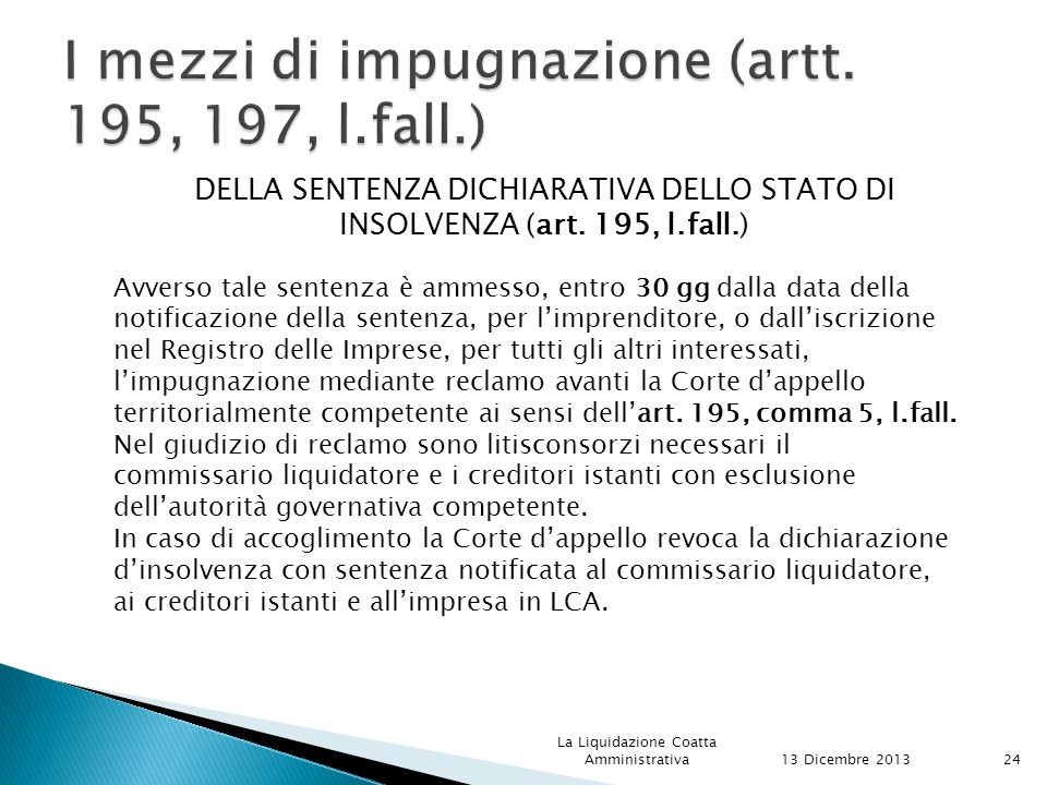 I mezzi di impugnazione (artt. 195, 197, l.fall.)