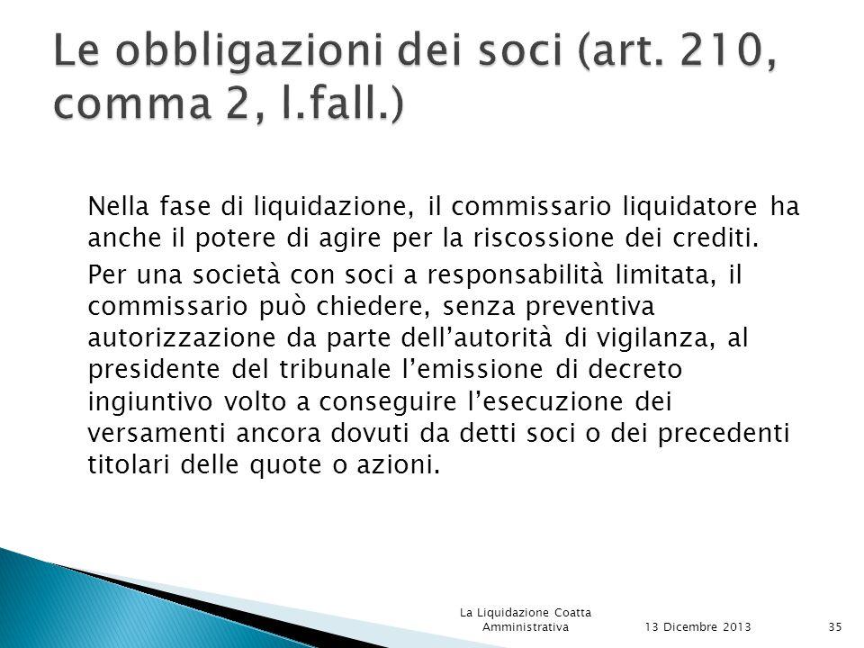 Le obbligazioni dei soci (art. 210, comma 2, l.fall.)