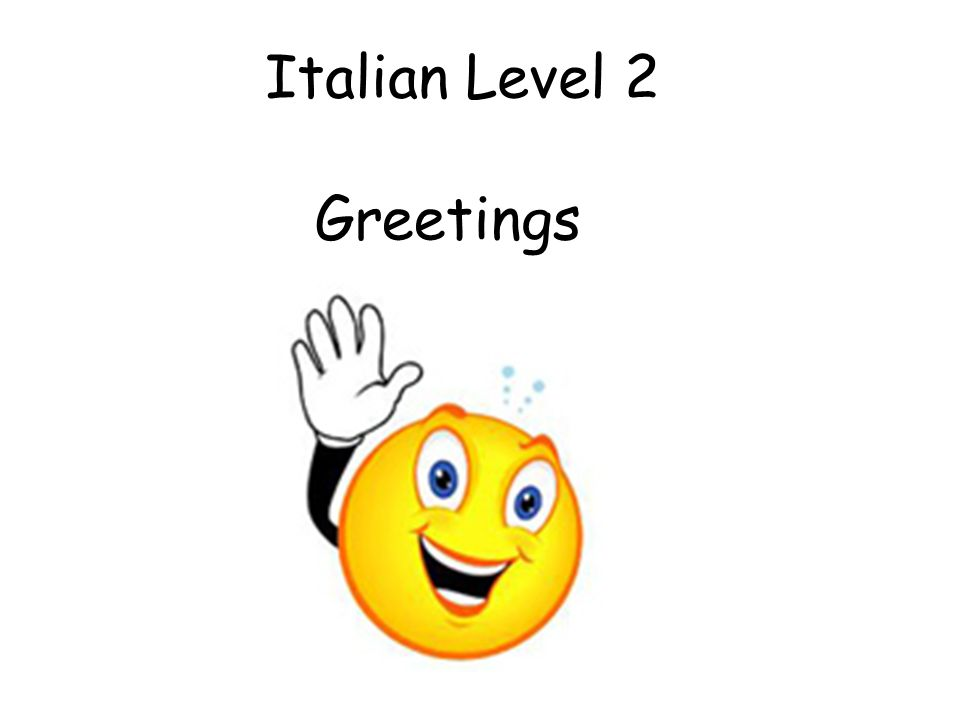 Italian Level 2 Greetings