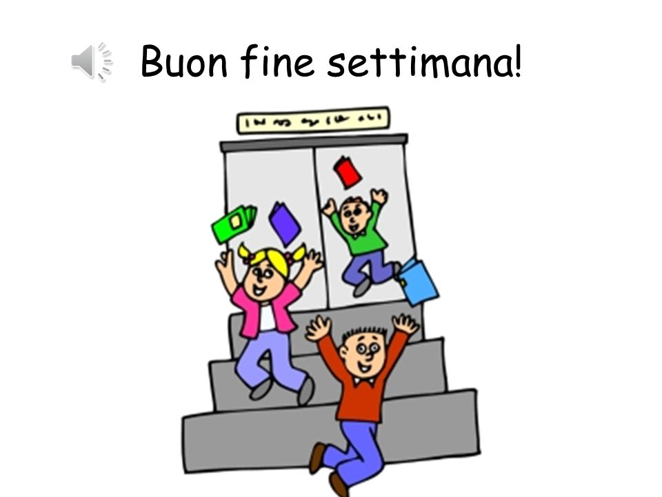 Buon fine settimana! See you tomorrow!