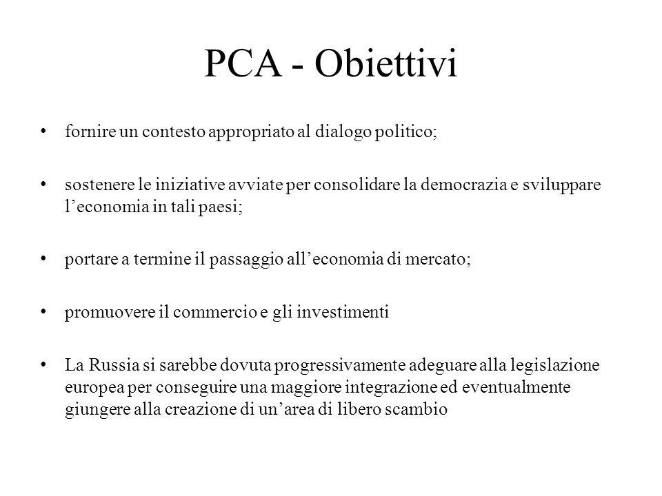 PCA - Obiettivi fornire un contesto appropriato al dialogo politico;