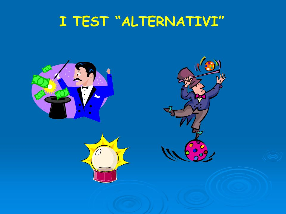 I TEST ALTERNATIVI