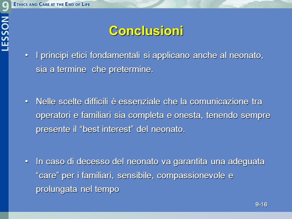 Conclusioni I principi etici fondamentali si applicano anche al neonato, sia a termine che pretermine.