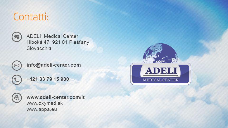 Contatti: ADELI Medical Center Hlboká 47, 921 01 Piešťany Slovacchia