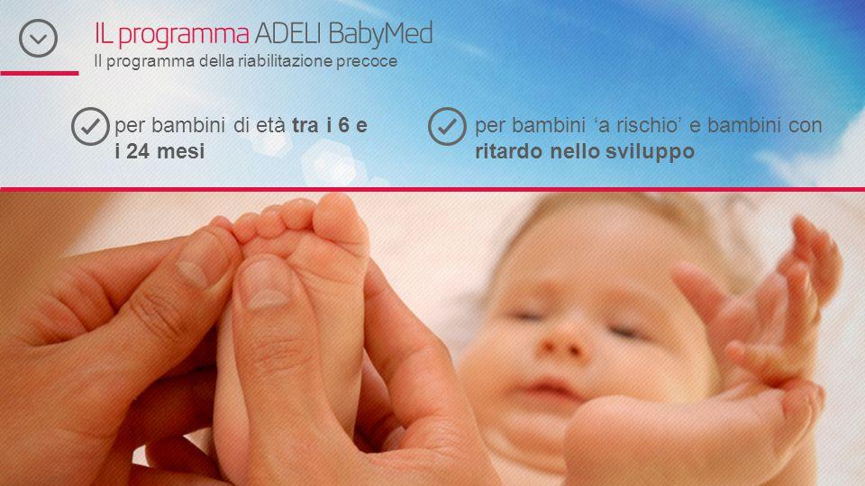 IL programma ADELI BabyMed Il programma della riabilitazione precoce