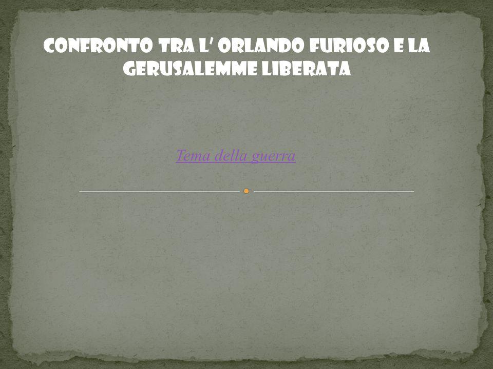 CONFRONTO TRA L' ORLANDO FURIOSO E LA GERUSALEMME LIBERATA