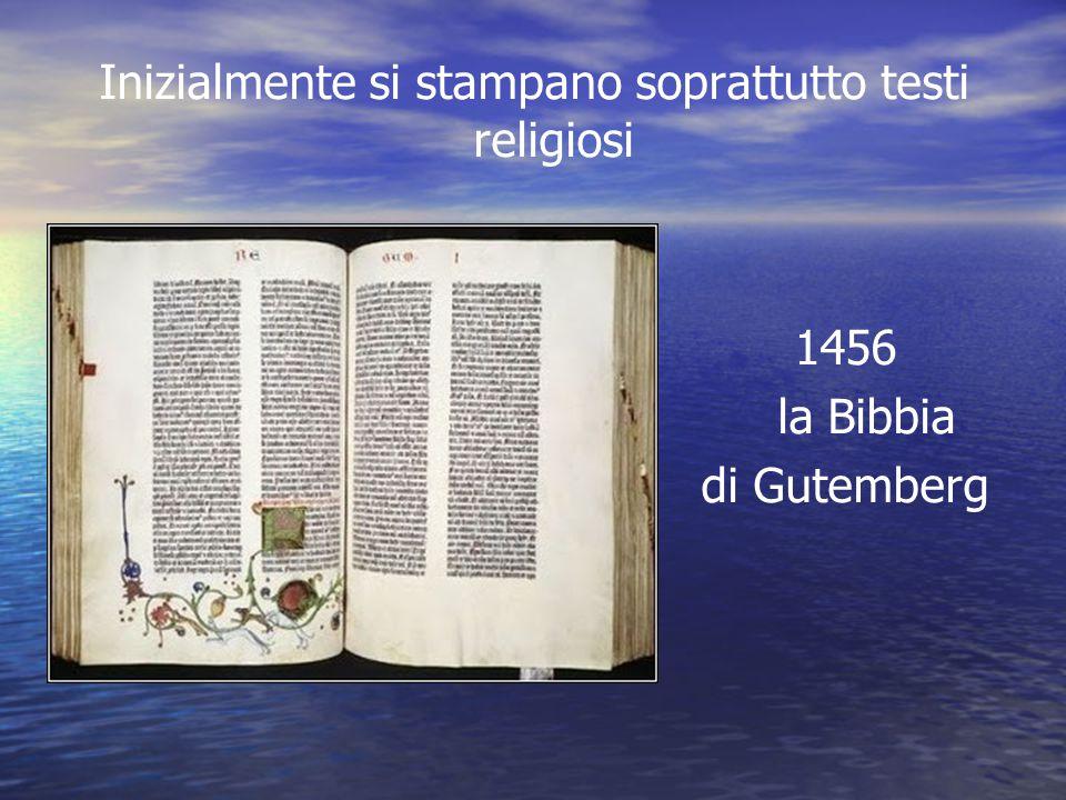 Inizialmente si stampano soprattutto testi religiosi