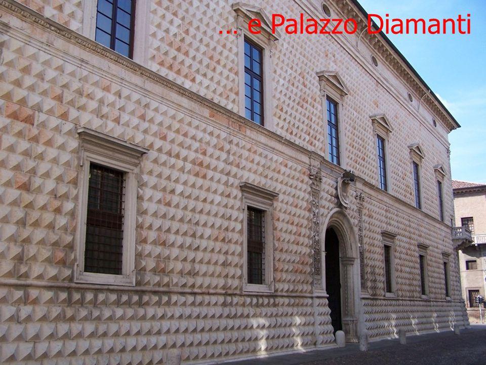 … e Palazzo Diamanti