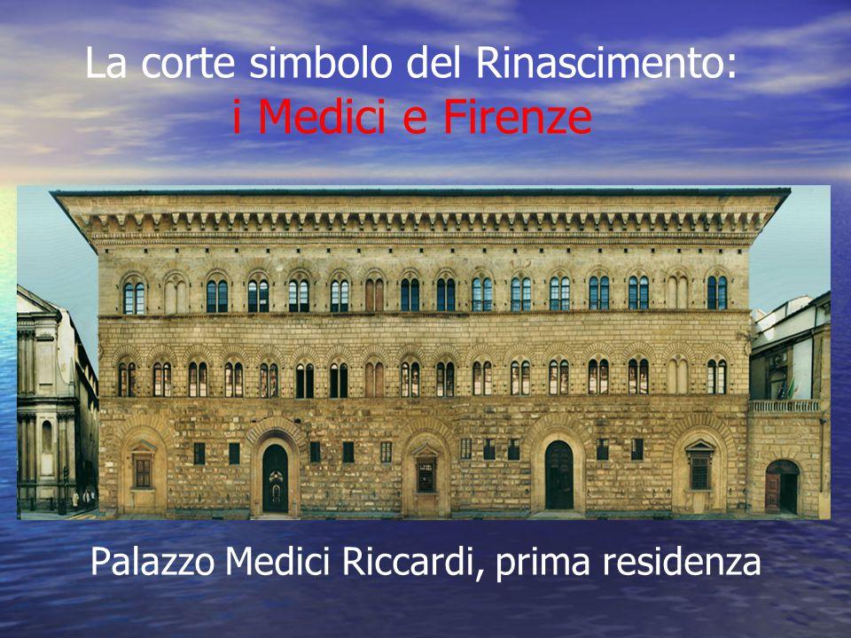 La corte simbolo del Rinascimento: i Medici e Firenze